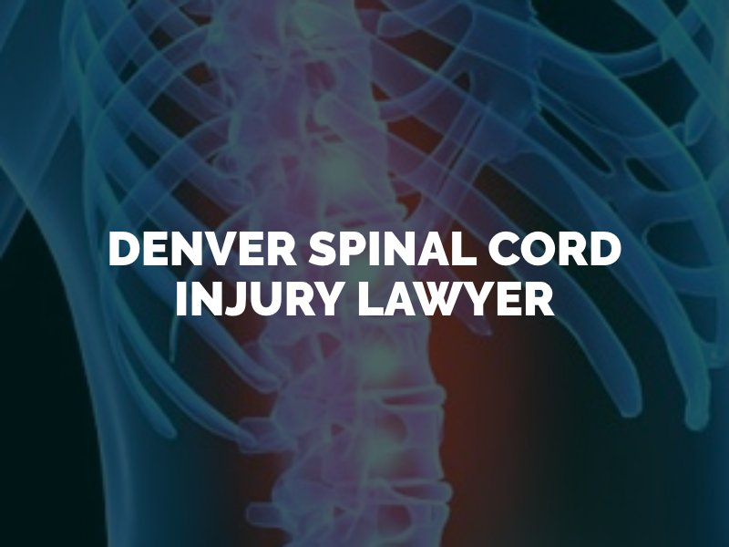 Denver Spinal Cord Lawyer