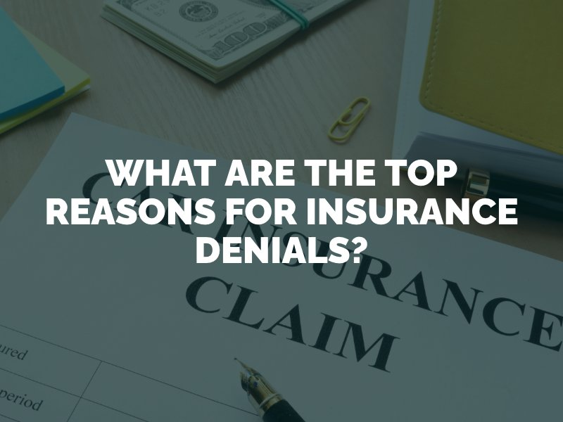 Top Reasons for Insurance Denials
