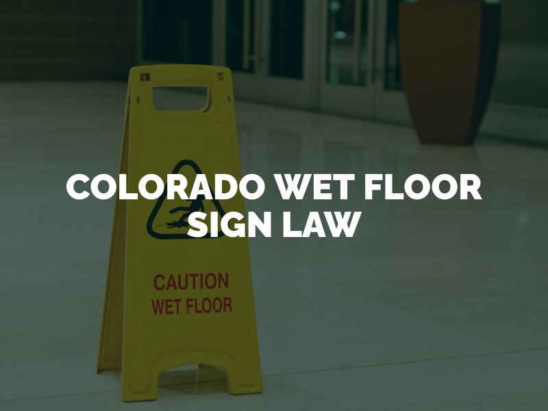 Colorado Wet Floor Sign Law