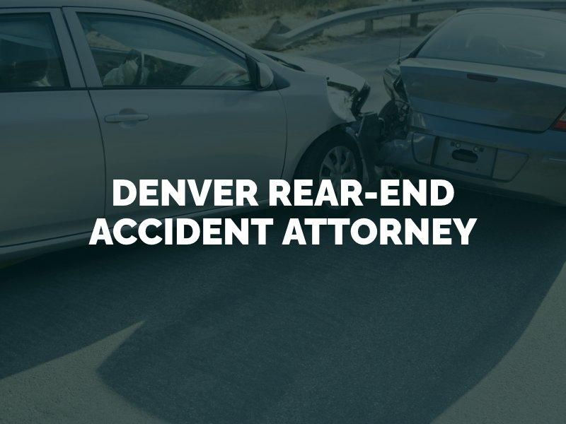 Denver Rear-End Accident Attorney
